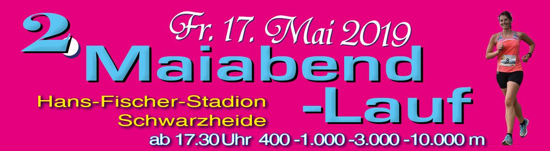 2. Maiabend-Lauf am Freitag 17.05.2019 in Schwarzheide